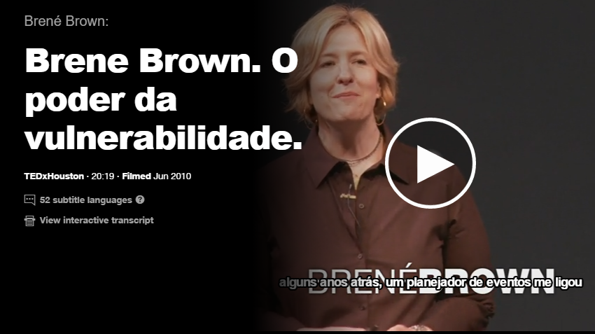 Brene Brown. O poder da vulnerabilidade.