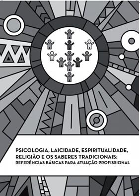 PSICOLOGIA, LAICIDADE, ESPIRITUALIDADE, RELIGIÃO E OS SABERES TRADICIONAIS