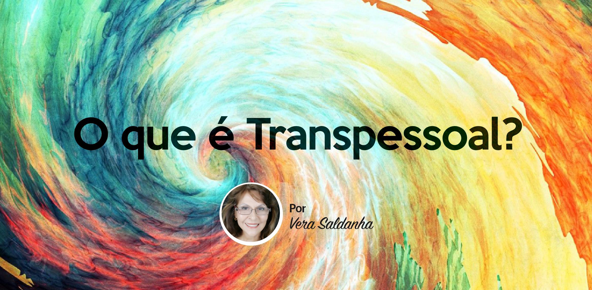 O Que é Transpessoal?
