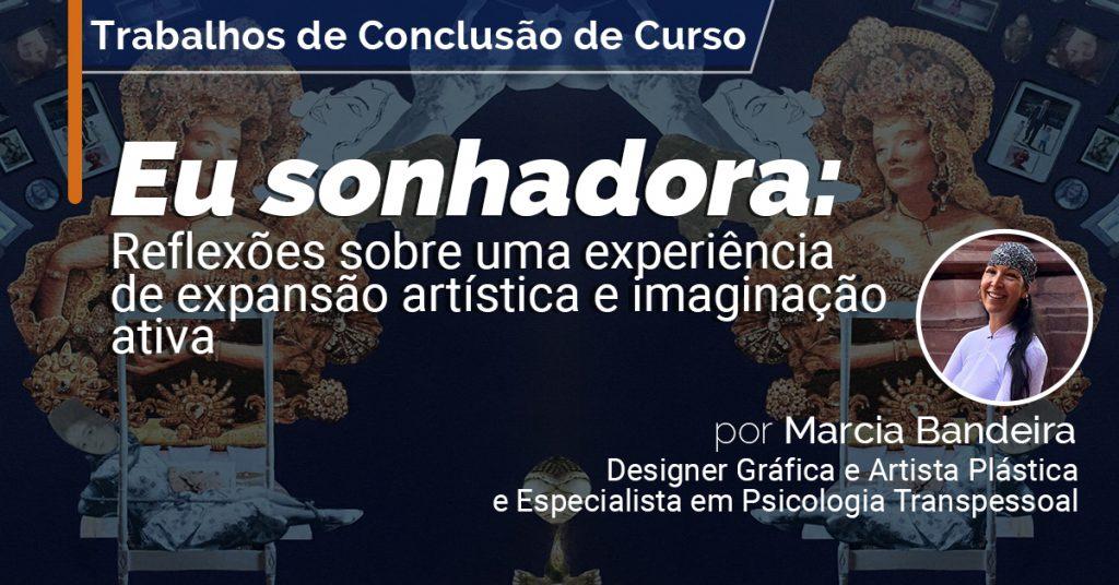 Eu sonhadora: Reflexões sobre uma experiência de expansão artística e imaginação ativa